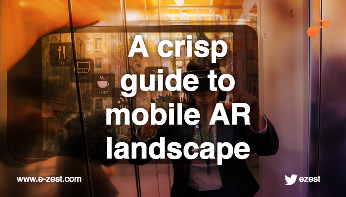 A crisp guide to the mobile AR landscape