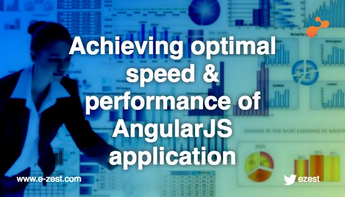 Achievingoptimal speed & performance of AngularJS application