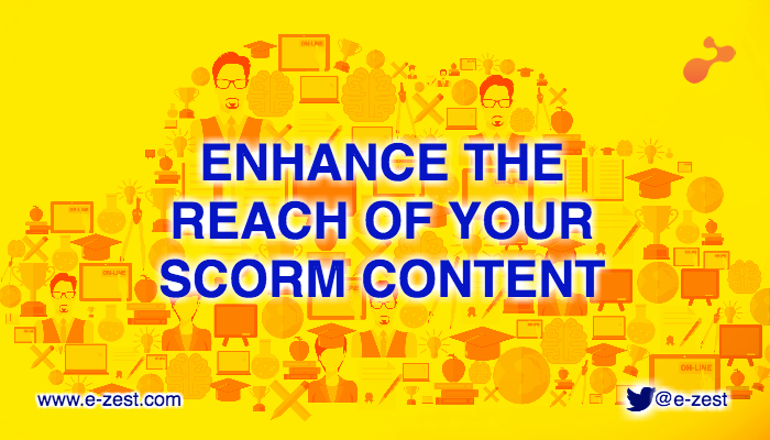 5 steps to enhance the reach of your SCORM content