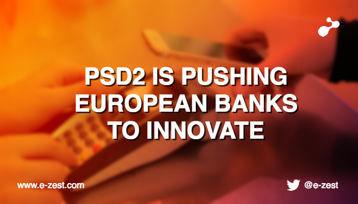 PSD2 is pushing European banks to innovate
