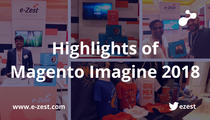 Highlights of Magento Imagine 2018