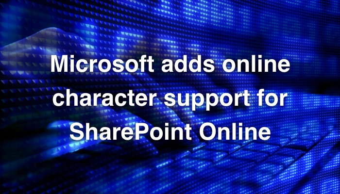 Microsoft adds online character support for SharePoint Online