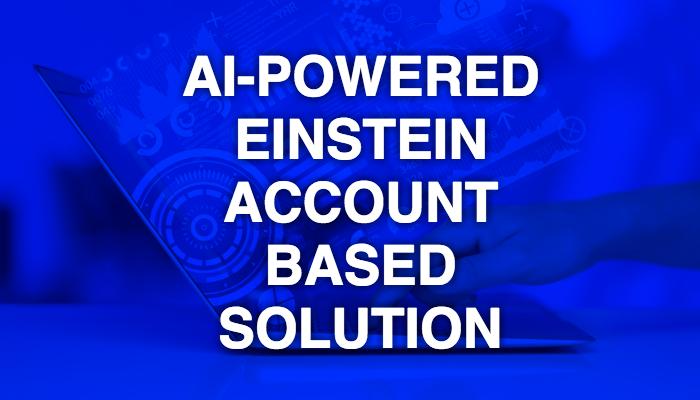 Salesforce unveils Einstein Account-Based marketing solution powered by AI