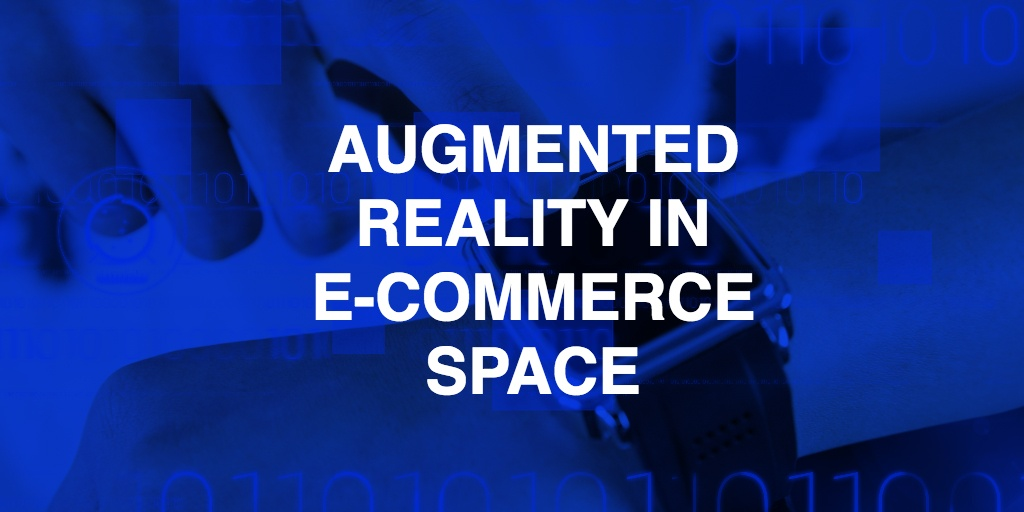 How e-commerce industry can leverage augmented reality?