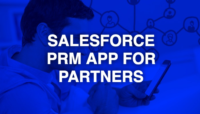 Salesforce: How the new sales PRM app will help partners to boost sales?