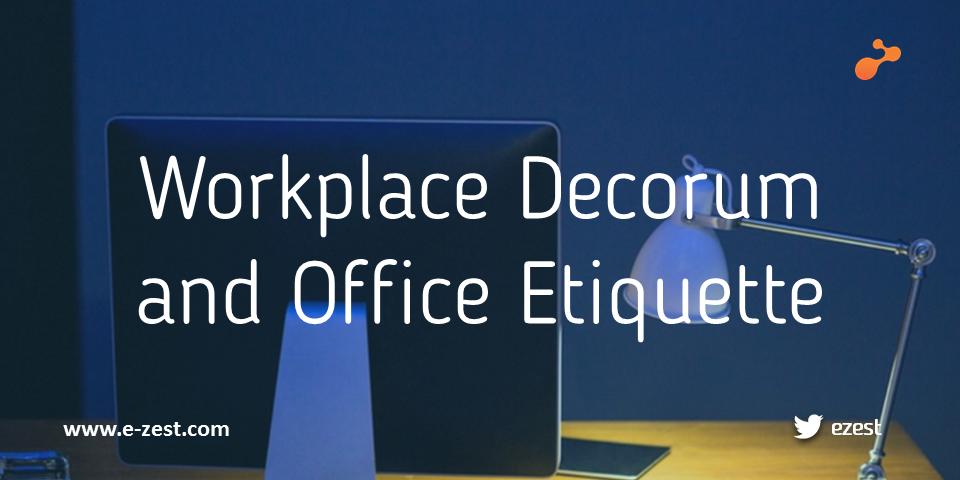 Workplace Decorumand Office Etiquette