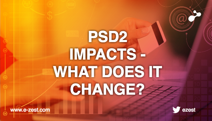 PSD2 impacts - What does it change?