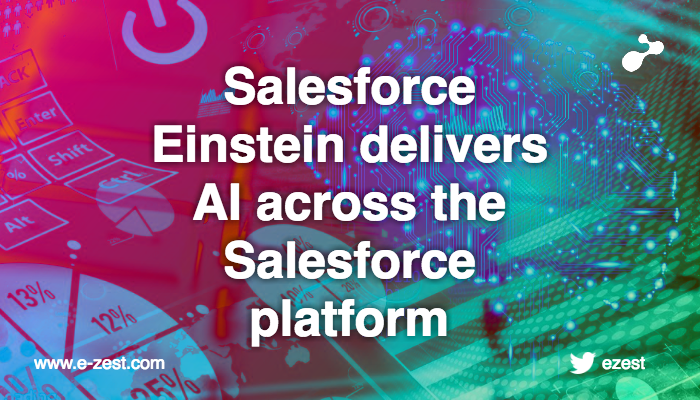 Salesforce Einstein delivers AI across the Salesforce platform