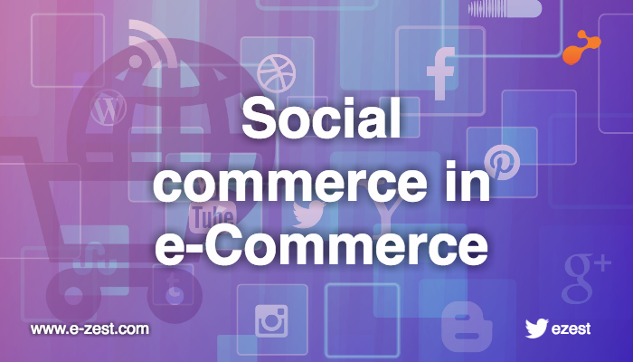 Social commerce in e-Commerce