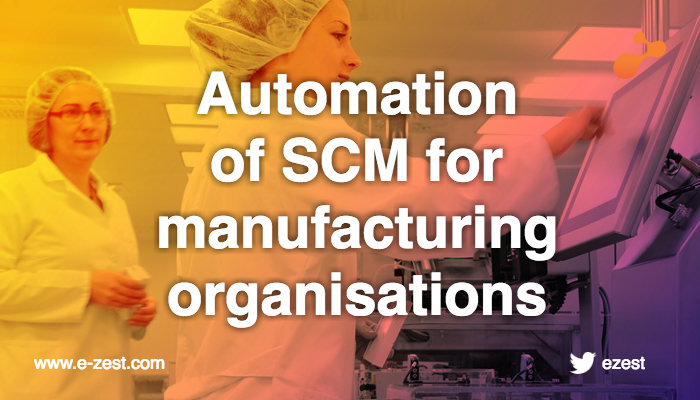 Automation of supply chain management for manufacturing organisations