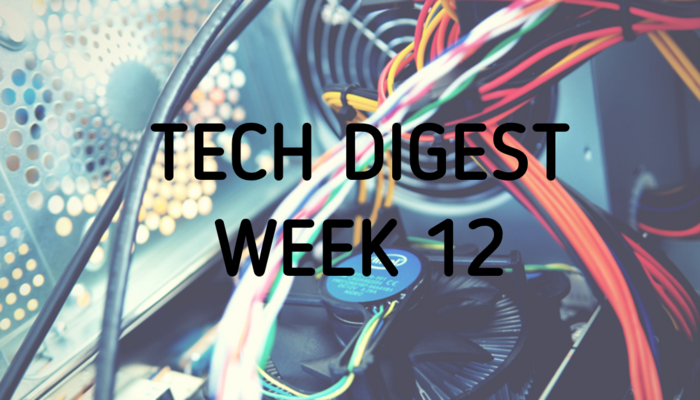 Technology stories you cannot miss – Week 12, 2017