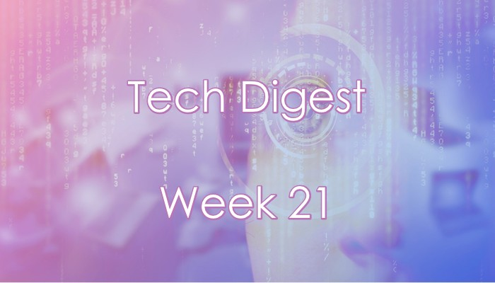 Technology stories you cannot miss - Week 21, 2017