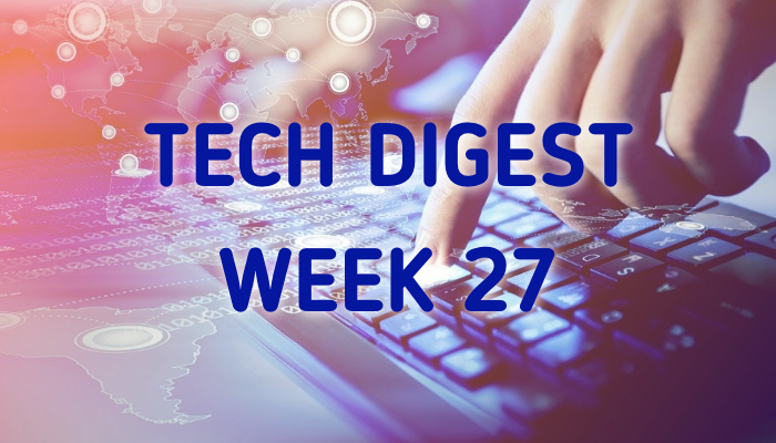 Tech stories handpicked for you - Week 27, 2017