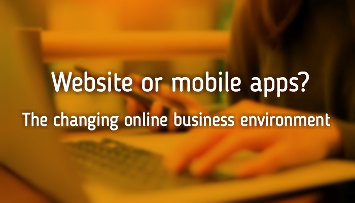 Website or mobile app? The changing online business environment